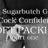 The Sugarbutch Guide to Cock Confidence: Soft Packing (Part 1)