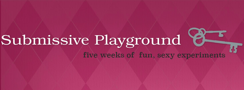 Come play at the Submissive Playground!