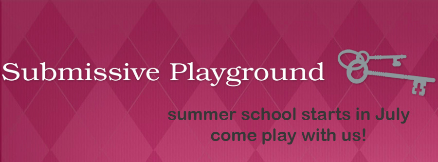 Announcing! Submissive Playground 2.0: Summer School