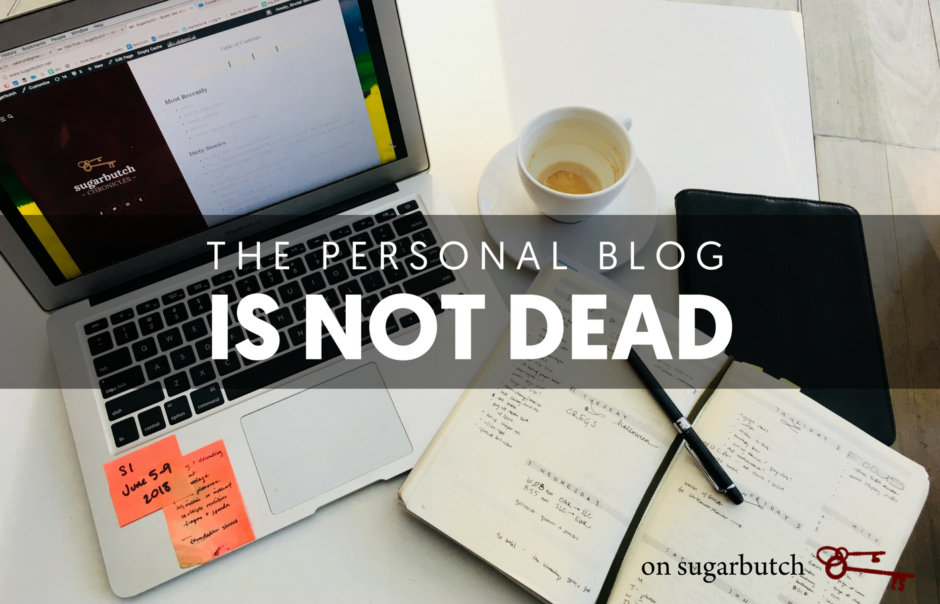 The Personal Blog Is Not Dead