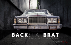 Back Seat Brat, Guest Post by Jack Stratton