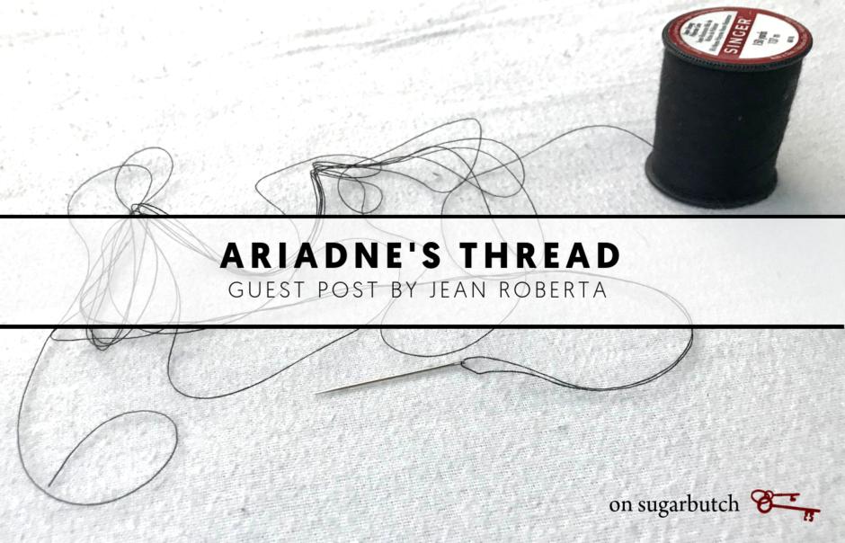 Ariadne's Thread, Guest Post by Jean Roberta