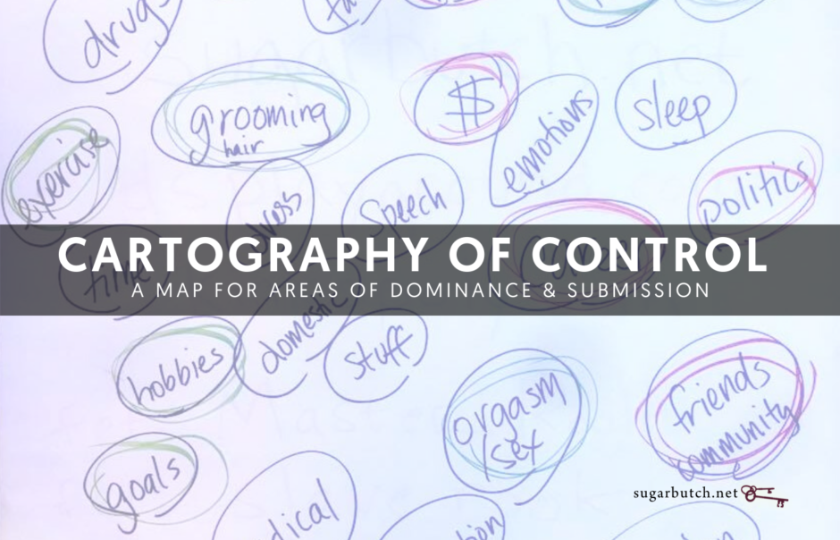 Cartography of Control: A Map For Areas of Dominance & Submission