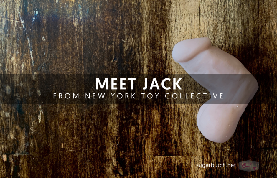 There's A New Packer & Stroker From New York Toy Collective: Meet Jack
