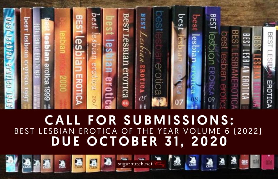 Call For Submissions: Best Lesbian Erotica of the Year Volume 6 (2022), due October 31, 2020