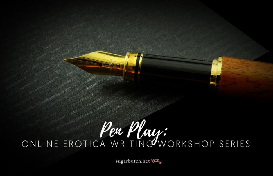 Pen Play: Online Erotica Writing Workshop Series