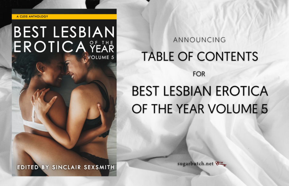 Announcing: Table of Contents for Best Lesbian Erotica of the Year Volume 5 (2021)