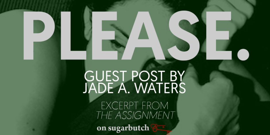 Please., Guest Post by Jade A. Waters