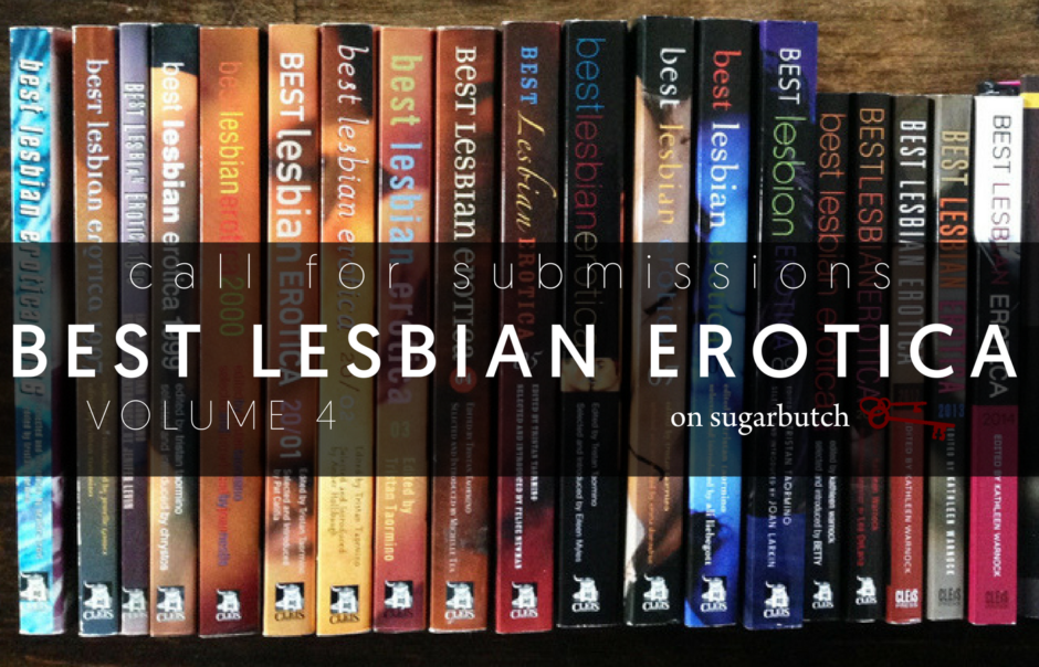 Call for Submissions: Best Lesbian Erotica Volume 4