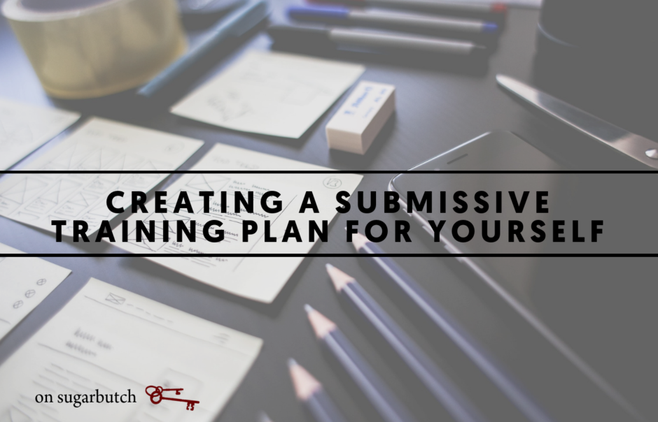 Creating a Submissive Training Plan for Yourself