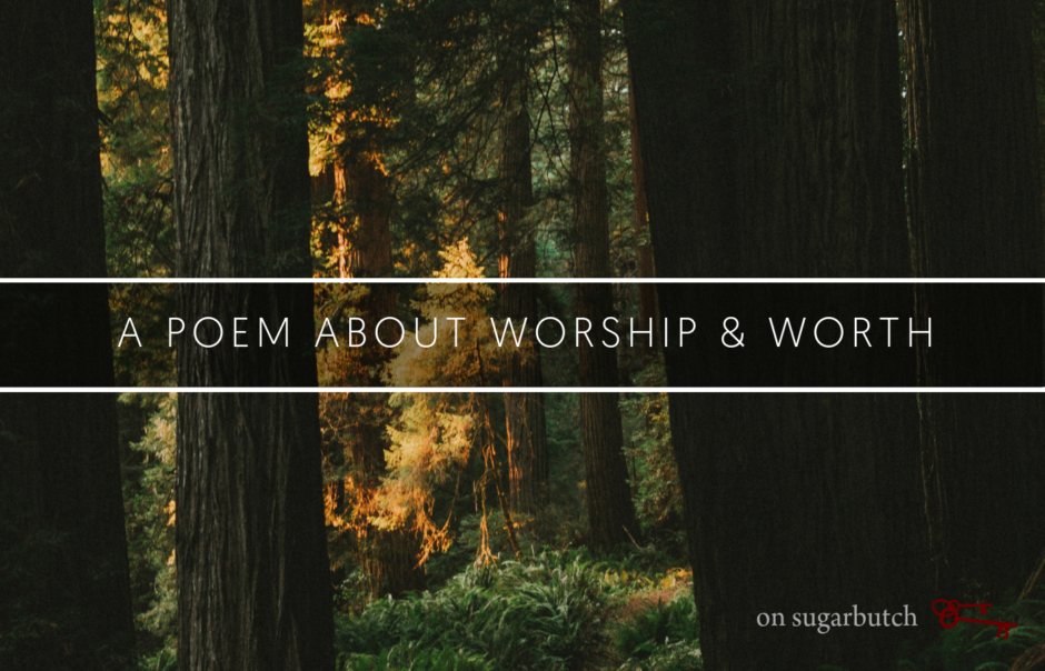 A Poem About Worship & Worth
