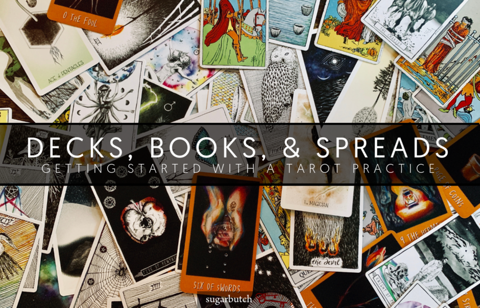 Decks, Books, & Spreads: Getting Started with a Tarot Practice