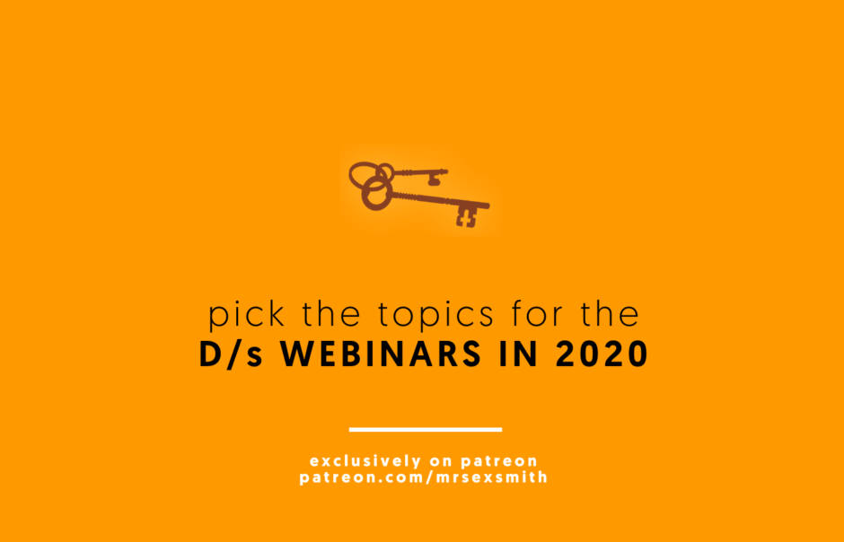 Which D/s Webinars Should rife + I Produce in 2020?
