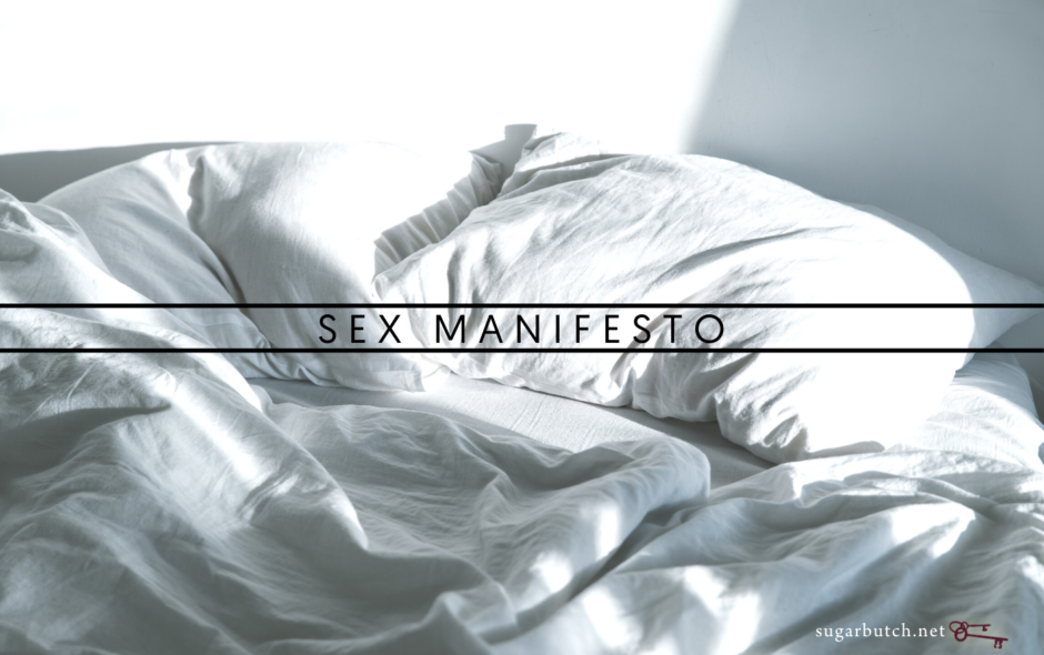 Some Notes That May Turn Into A Sex Manifesto